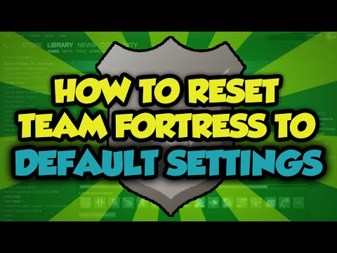 How To Reset Team Fortress 2 To Default Settings - Reset TF2