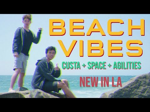 BEACH VIBES || CUSTA + SPACE + AGILITIES || NEW IN LA