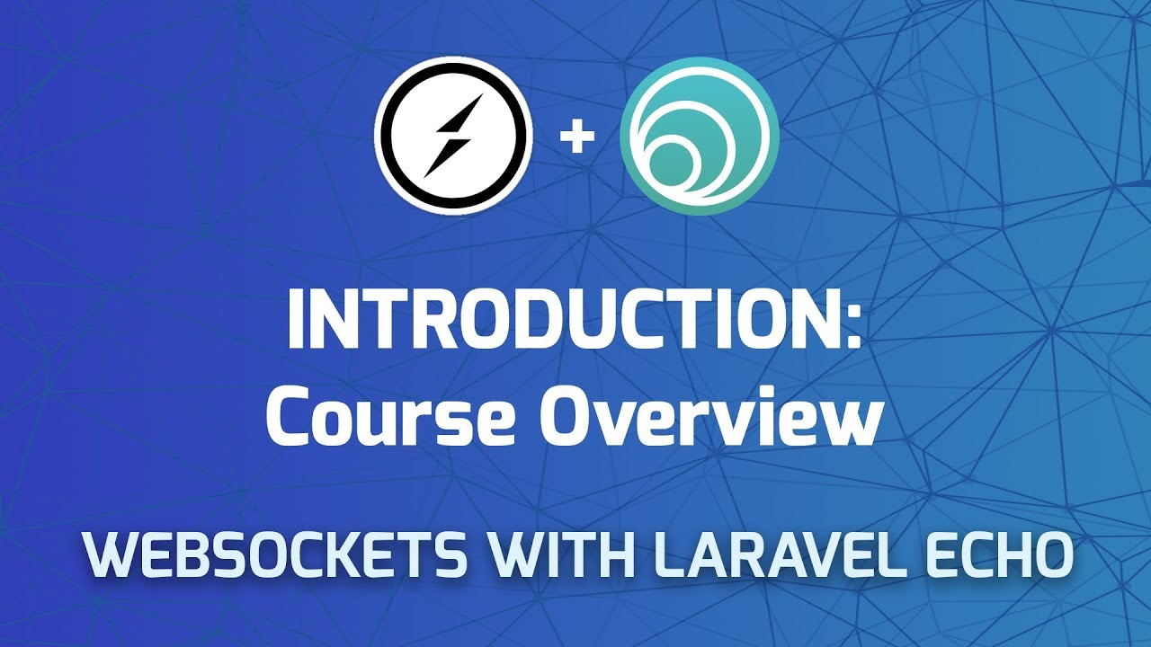 Websockets in Laravel: Course Introduction