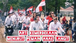 ANAK LANGIT CINTA INDONESIA! MERDEKA   ARTI KEMERDEKAAN PEMAIN ANAK LANGIT