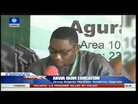Group Rejects Akwa Ibom Maritime Academy Upgrade 28/06/15