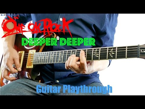 ONE OK ROCK - Deeper Deeper (Guitar Playthrough Cover By Guitar Junkie TV) HD