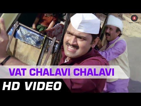 Vat Chalavi Chalavi | De Dhakka | Full Song | Marathi Song | Makarand Anaspure
