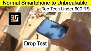 How to Convert Normal Smartphone to Unbreakable Smartphone