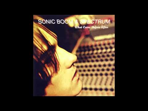 Sonic Boom & Spectrum - What Came Before After (Full Album)
