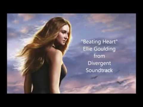 """""""Beating Heart""""--Ellie Goulding--Divergent Soundtrack"""