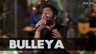 Bulleya - MTV India Tour | Arijit Singh Live | aLive