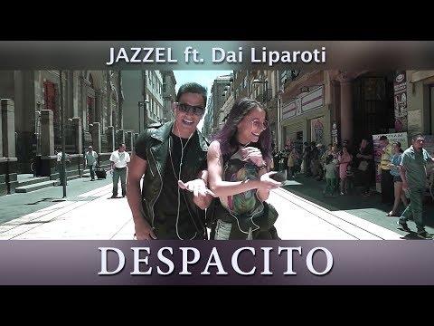 Luis Fonsi - Despacito ft. Daddy Yankee, Maluma, Nicky Jam, CNCO y Más+   Jazzel ft. Dai Liparoti