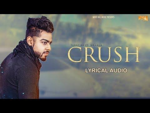 Crush Lyrical Audio Tanny DH ft Mr Lala  Punjabi Lyrical Audio 2017  White Hill Music