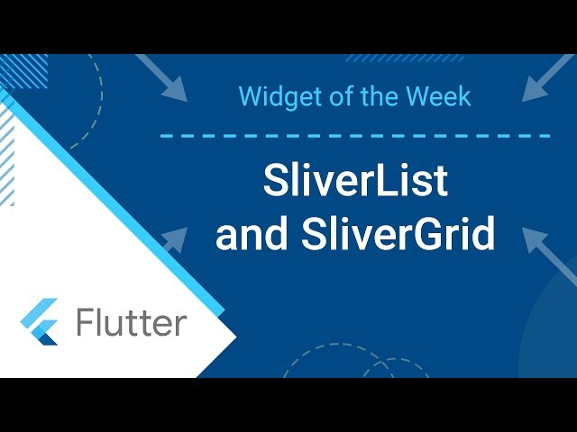 SliverList & SliverGrid (Flutter Widget of the Week)