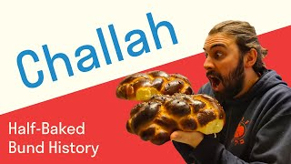 The Great Unionist Challah Rivalry // Half-Baked Bund History