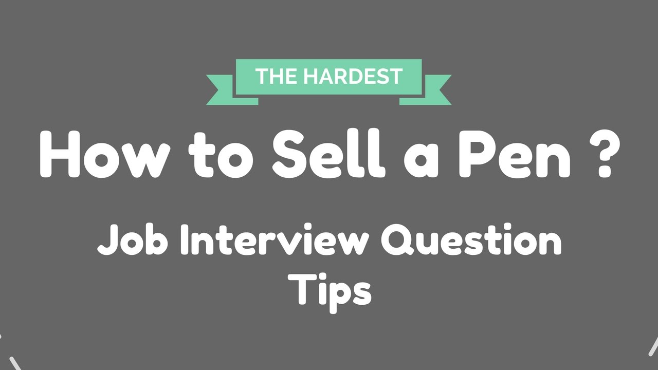 How to sell a pen on an interview