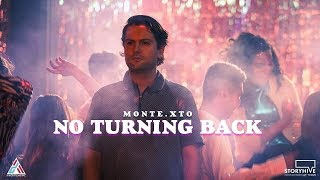 MONTE.XTO - No Turning Back (Director's Cut)