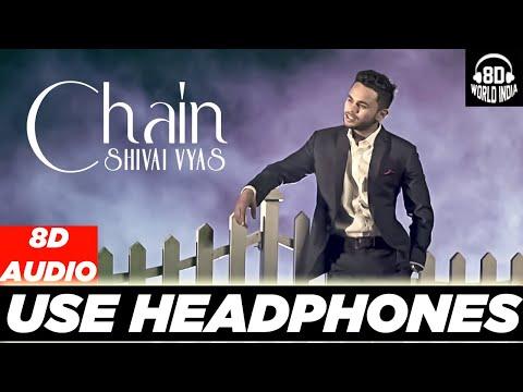 Chain | Sanu Ik Pal Chain | 8D AUDIO | Shivai Vyas | 3D SONG | HQ