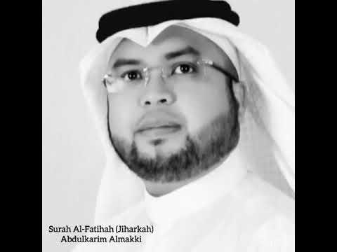 Surah Al-Fatihah (Jiharkah) By Abdulkarim Almakki