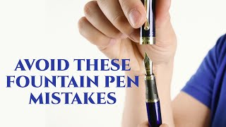 Fountain Pen Mistakes All Beginners Make & How To Avoid Them - Gentleman's Gazette
