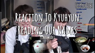 Reaction To Super Junior KyuHyun Reading Our Names (Chat Mod…