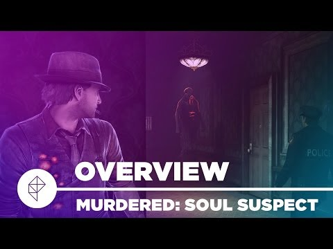 Murdered: Soul Suspect - Gameplay Overview |