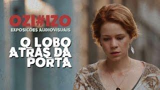 """IZO - Exposições Audiovisuais #09 - """"O Lobo Atrás da Porta"""""""