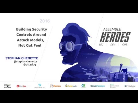Building Security Controls Around Attack Models, Not Gut Feel by Stephan Chenette