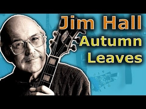 Jim Hall on Autumn Leaves  - Can it get any better?