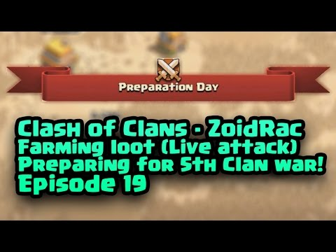 Clash of Clans | Episode 19 | Farming loot (Live attack) and preparing for 5th Clan War!