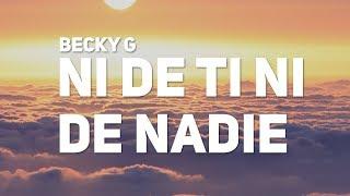 Becky G - NI DE TI NI DE NADIE (Letra)