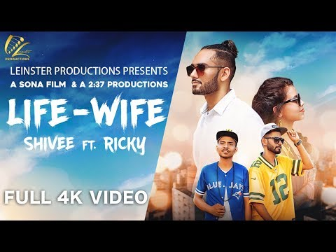 LIFE WIFE - SHIVEE FT. RICKY (FULL SONG) LATEST PUNJABI SONGS 2018 | LEINSTER PRODUCTIONS