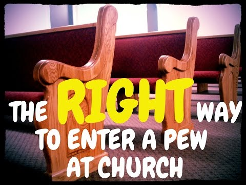 The RIGHT Way To Enter A Church Pew [CC]