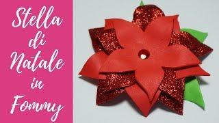 Tutorial: Stella di Natale in Gomma Crepla (SUB ENGS - DIy fommy Christmas poinsettia)