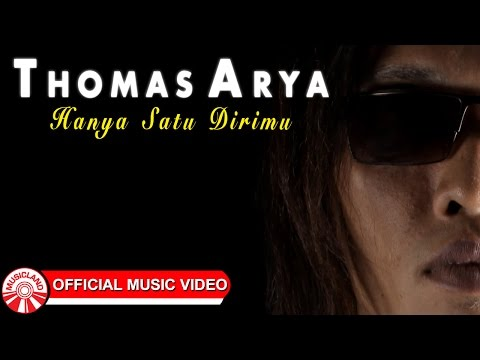 Thomas Arya - Hanya Satu Dirimu [Official Music Video HD]