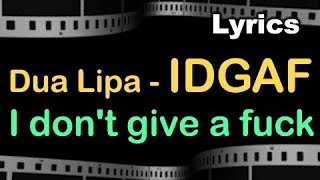 Dua Lipa - IDGAF Lyrics (I Don't Give a Fuck) | Lyrical Video