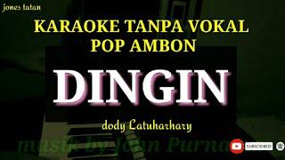 Download Lagu karaoke pop Ambon tanpa vokal // DINGIN_Dody Latuharhary