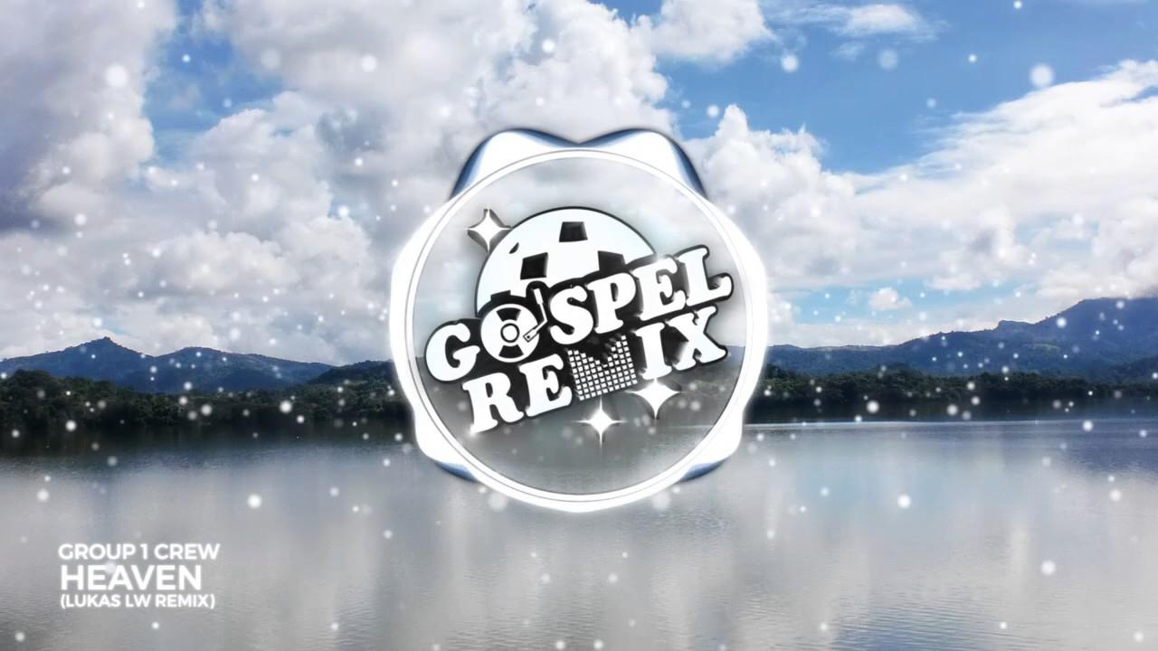 Group 1 Crew - Heaven (Lukas lw Remix) [Future House Gospel]