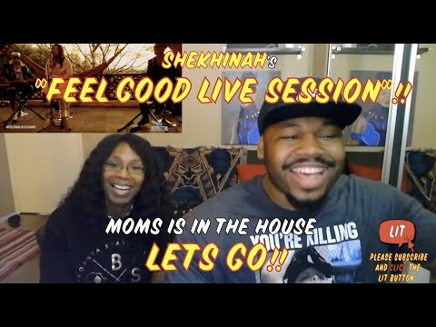SHEKHINAH FEEL GOOD LIVE SESSIONS EP 4 * MOM AND SON REACT*