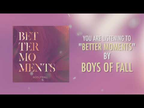 Boys Of Fall - Better Moments