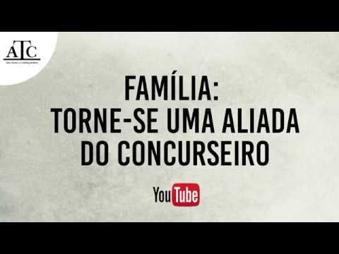 FAMÍLIA: TORNE-SE UMA ALIADA DO CONCURSEIRO (parte 2)