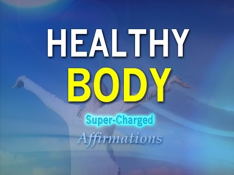 Healthy Body - BODY HEALING Affirmations - Get the perfect healthy body you want - Positive Mindset