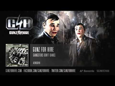 Gunz For Hire - Gangsters Don't Dance