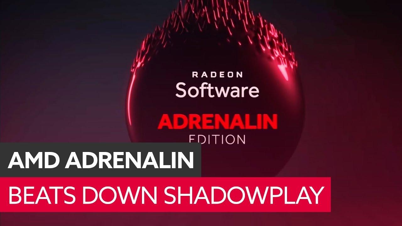 AMD's Adrenalin overlay makes Shadowplay look like you're capturing