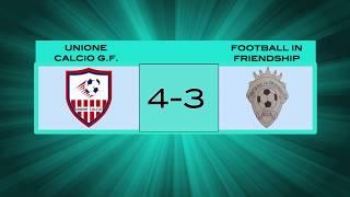 Pro Serie C   Unione Calcio G.F. 4:3 Football in Friendship   Giornata 20