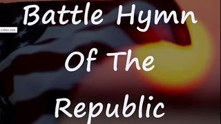 Battle Hymn Of The Republic with Lyrics