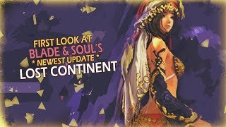 First Look At The MMORPG Blade And Soul's New Update, Lost Continent!!