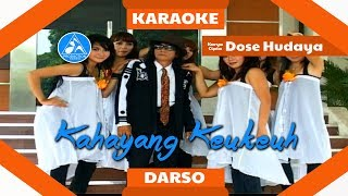 Darso - Kahayang Keukeuh [Official Karaoke]