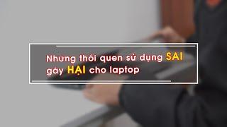 """Dùng #laptop đúng cách - """"của bền tại người""""!!!"""