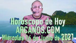 HOROSCOPO DE HOY de ARCANOS.COM - Miércoles 16 de Junio de 2021