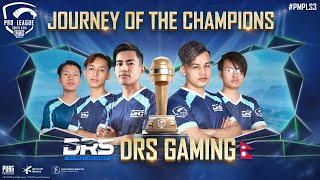 Journey of the Champions - DRS Gaming | PMPL South Asia S3