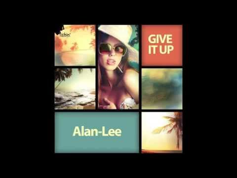 Alan-Lee - Give it up |OUT NOW