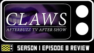 Claws Season 1 Episode 8 Review & After Show | AfterBuzz TV