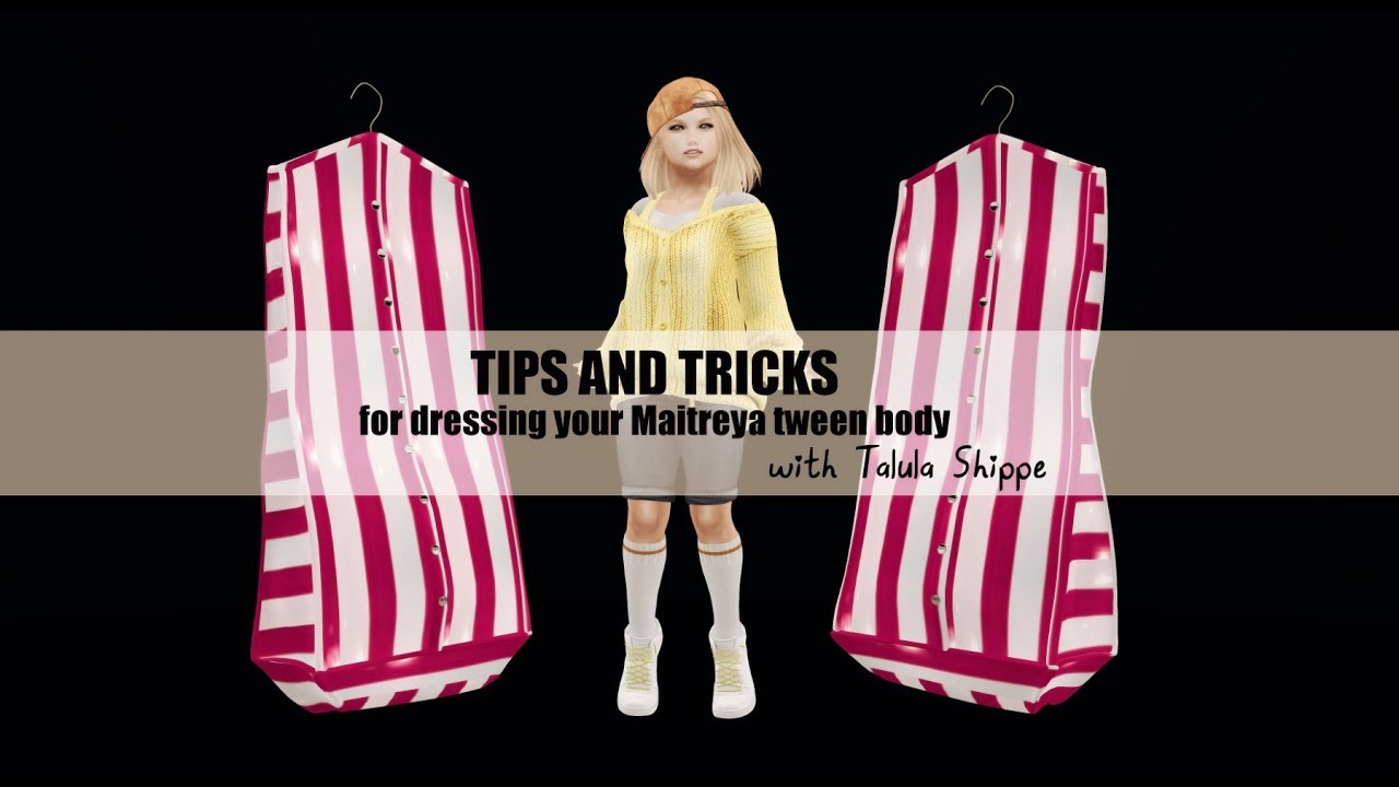 Tips and Tricks for Dressing your Maitreya Tween Body (Second Life)